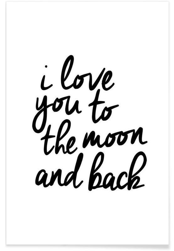 Citations d'amour, Noir & blanc, Citations et slogans, Saint-Valentin, I Love You to the Moon and Back affiche