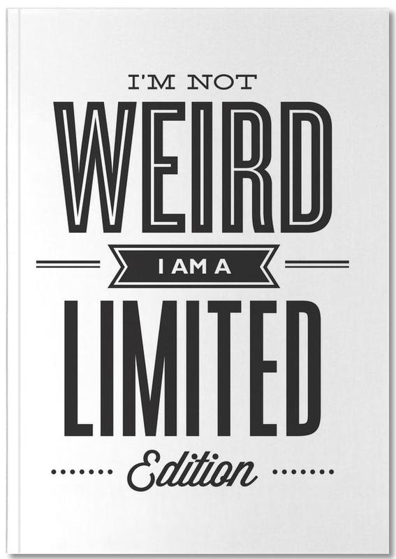 Noir & blanc, Humour, Citations et slogans, I'm Not Weird Notebook