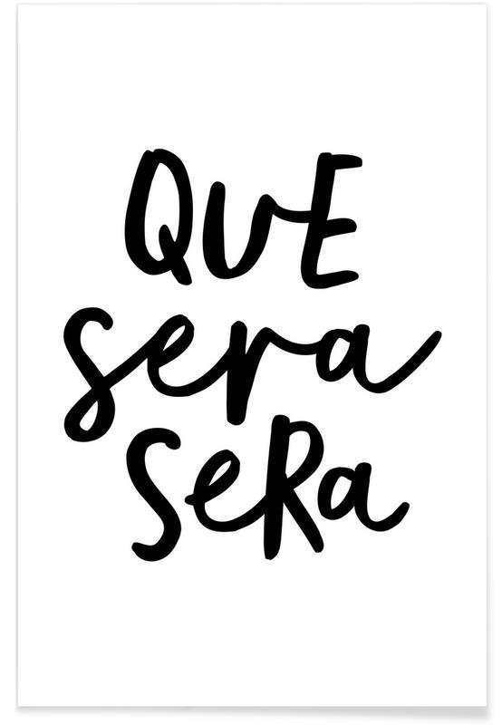 Zwart en wit, Quotes en slogans, Que Sera Sera poster