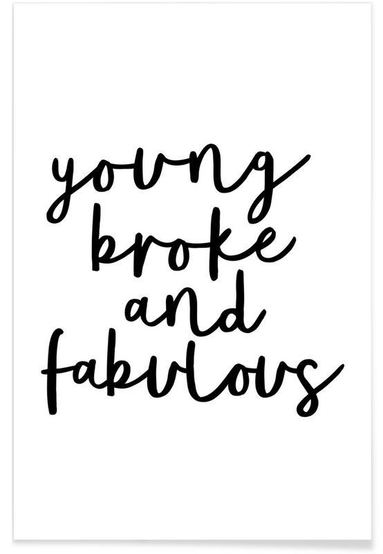 Zwart en wit, Quotes en slogans, Young Broke And Fabulous poster