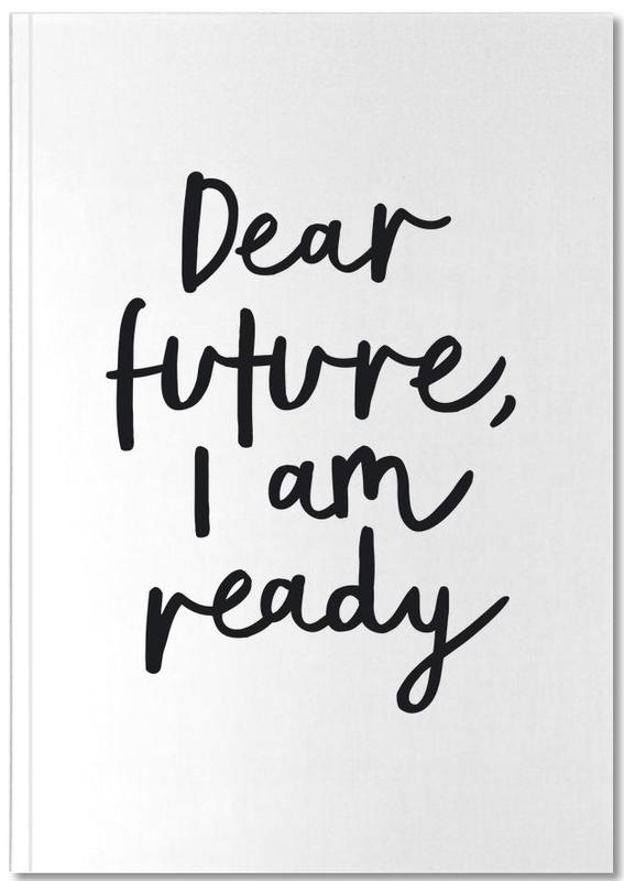 Dear Future I Am Ready Notebook