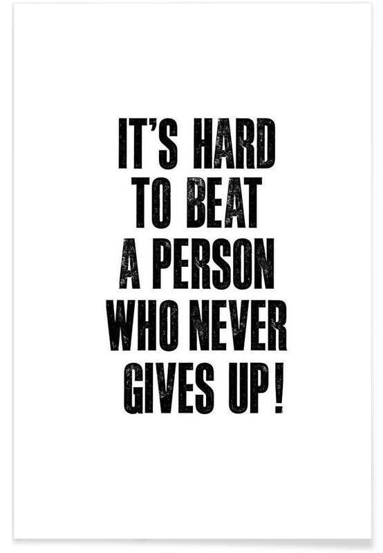 Noir & blanc, Citations et slogans, It's Hard to Beat a Person Who Never Gives Up affiche