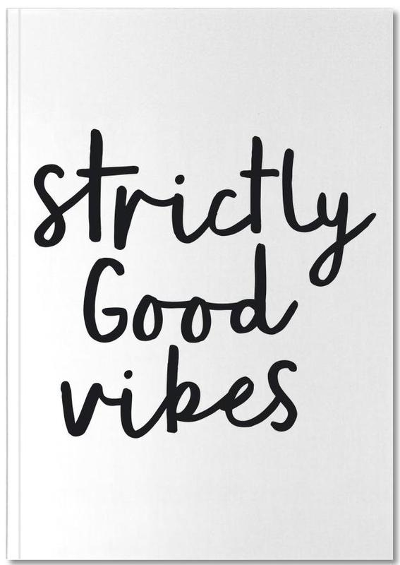 Strictly Good Vibes Notebook