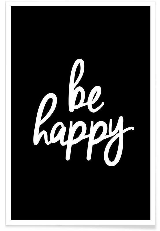 Noir & blanc, Motivation, Citations et slogans, Be Happy affiche