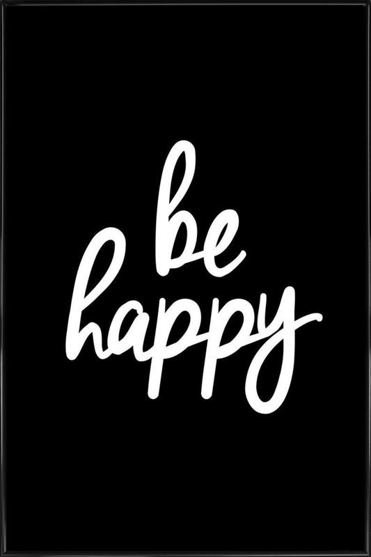 Be Happy Framed Poster