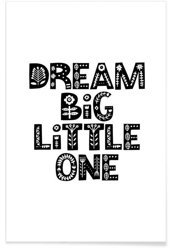 Dream Big Little One -Poster