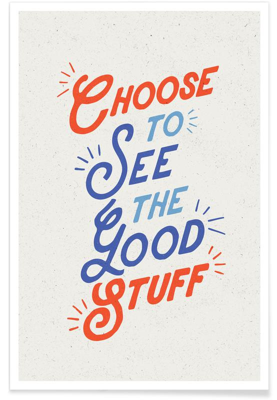 Choose to See the Good -Poster