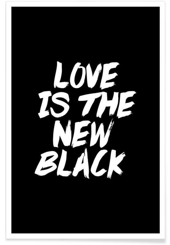 Citations d'amour, Noir & blanc, Citations et slogans, Love Is The New Black affiche