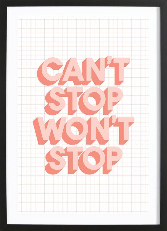 Can't Stop Won't Stop affiche sous cadre en bois