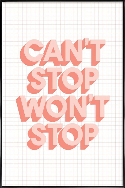 Can't Stop Won't Stop Framed Poster