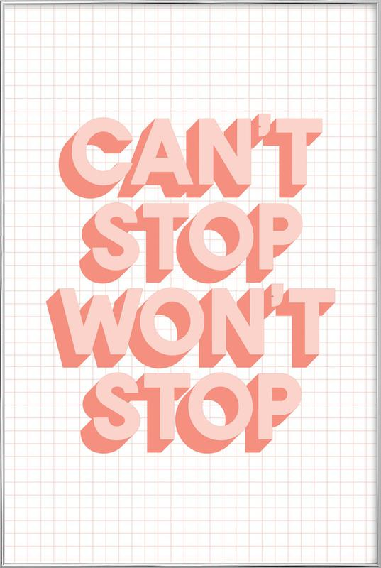 Can't Stop Won't Stop Poster in Aluminium Frame