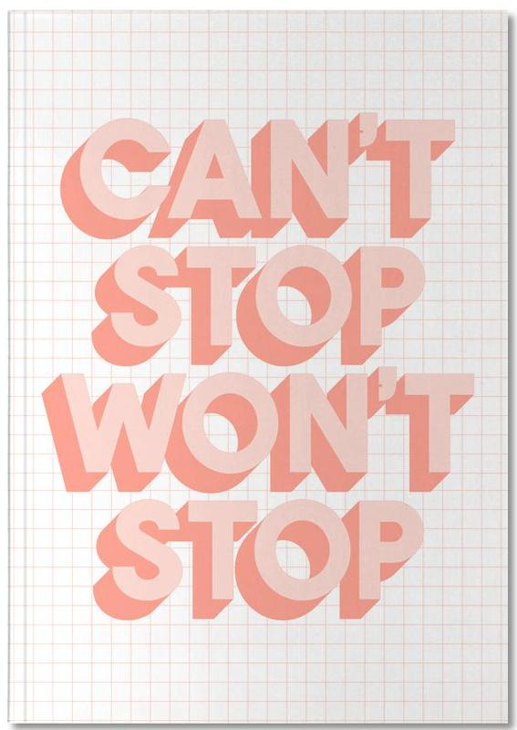 Can't Stop Won't Stop Notebook