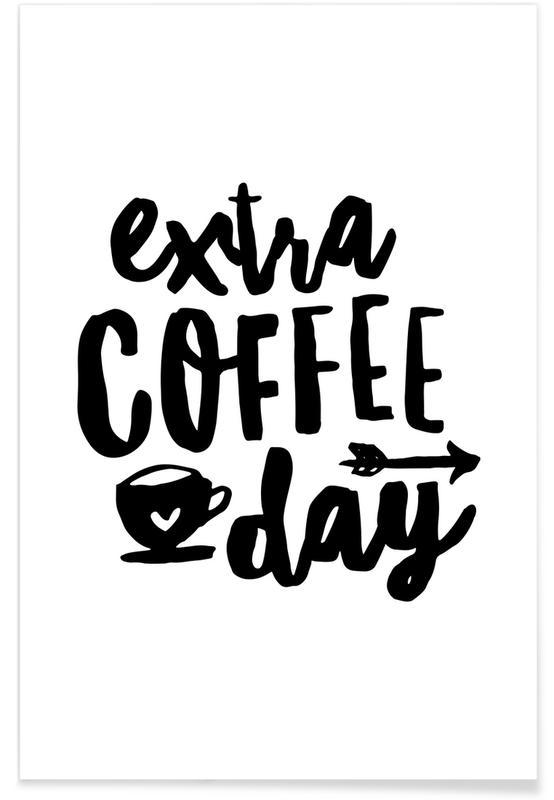 Zwart en wit, Quotes en slogans, Motivatie, Extra Coffee Day poster