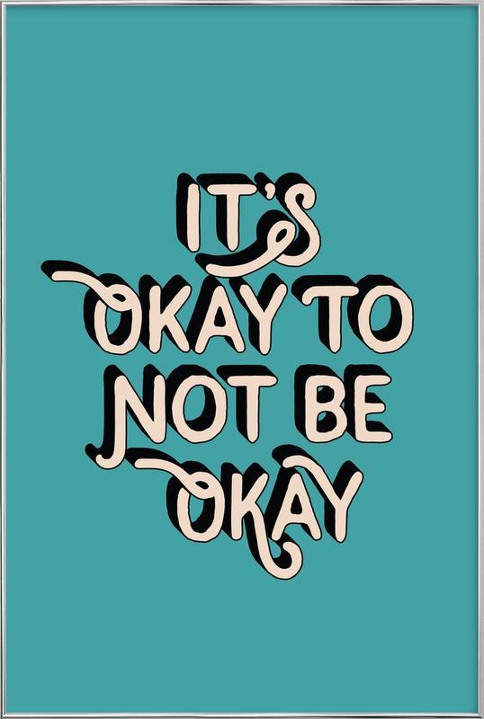 It's Okay to Not Be Okay poster in aluminium lijst