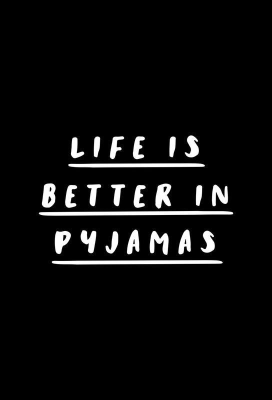Life is Better in Pyjamas tableau en verre