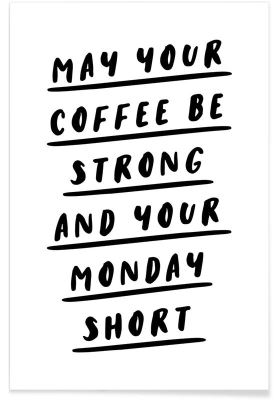 May Your Coffee Be Strong and Your Monday Short affiche