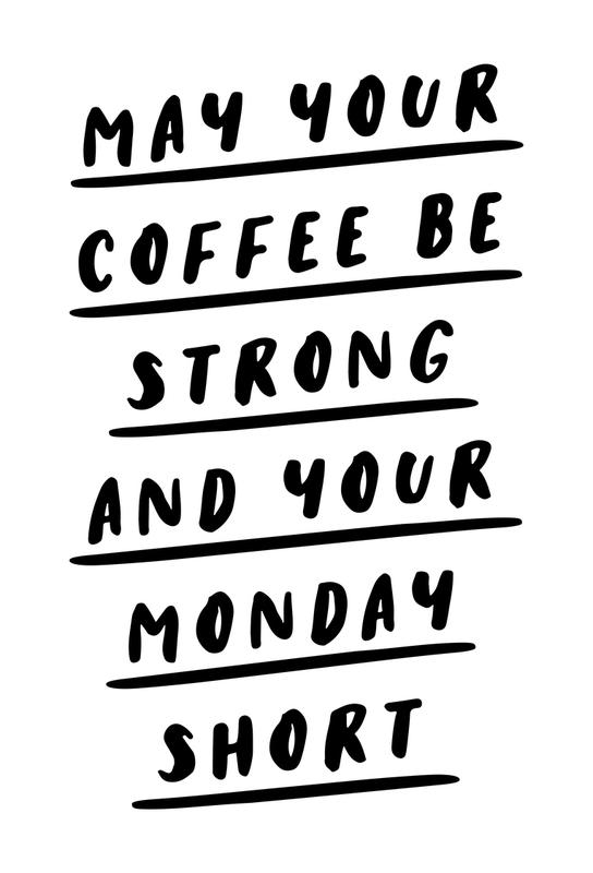 May Your Coffee Be Strong and Your Monday Short tableau en verre