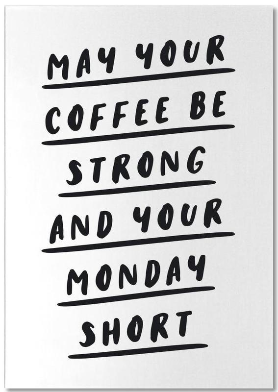 May Your Coffee Be Strong and Your Monday Short bloc-notes
