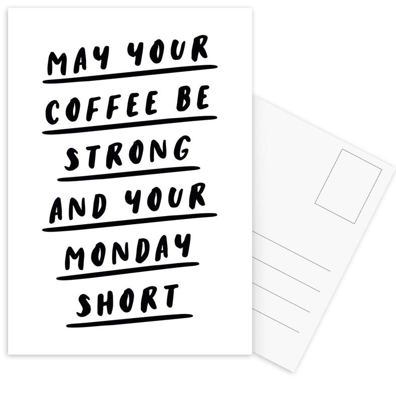 May Your Coffee Be Strong and Your Monday Short cartes postales