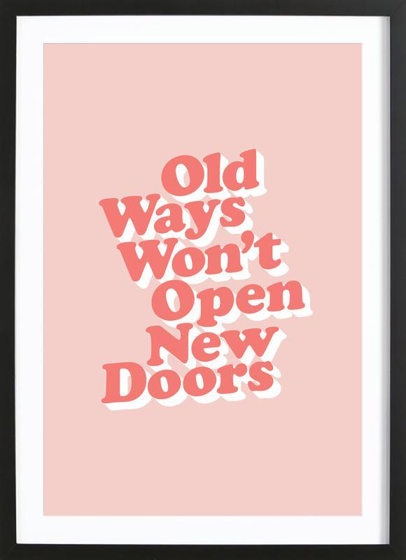 Old Ways Won't Open New Doors -Bild mit Holzrahmen