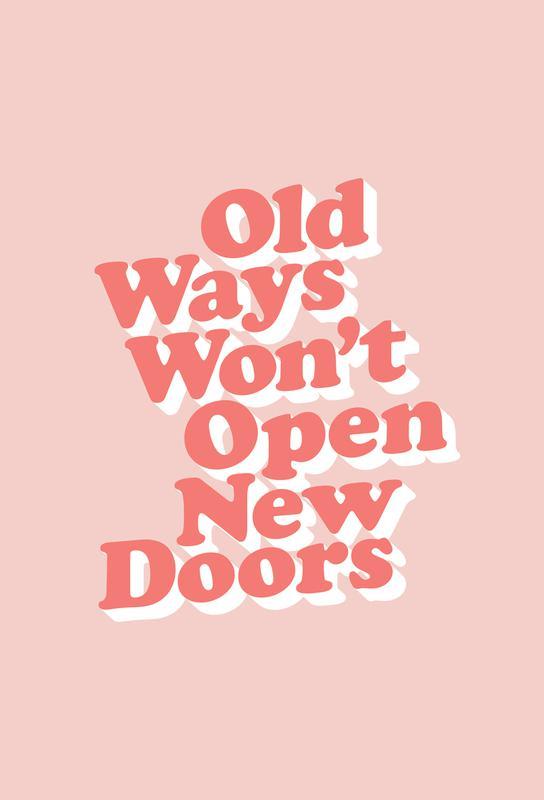 Old Ways Won't Open New Doors Impression sur alu-Dibond