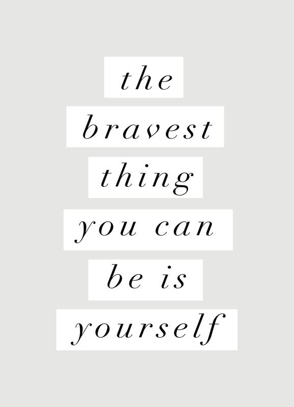 The Bravest Thing You Can Be Is Yourself toile