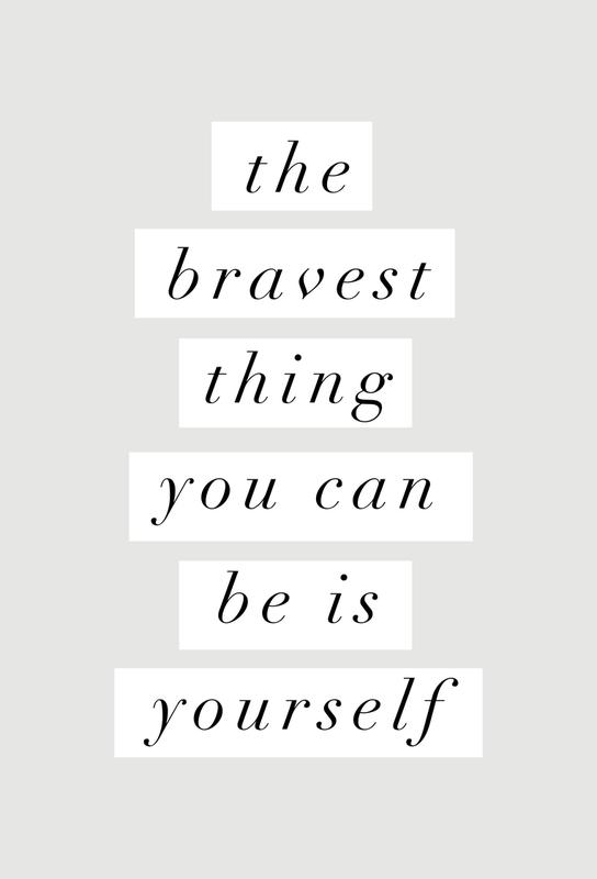 The Bravest Thing You Can Be Is Yourself Impression sur alu-Dibond