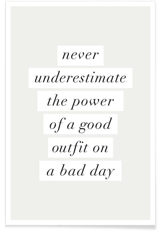 Citater & sloganer, Motiverende, Good Outfit on a Bad Day Plakat