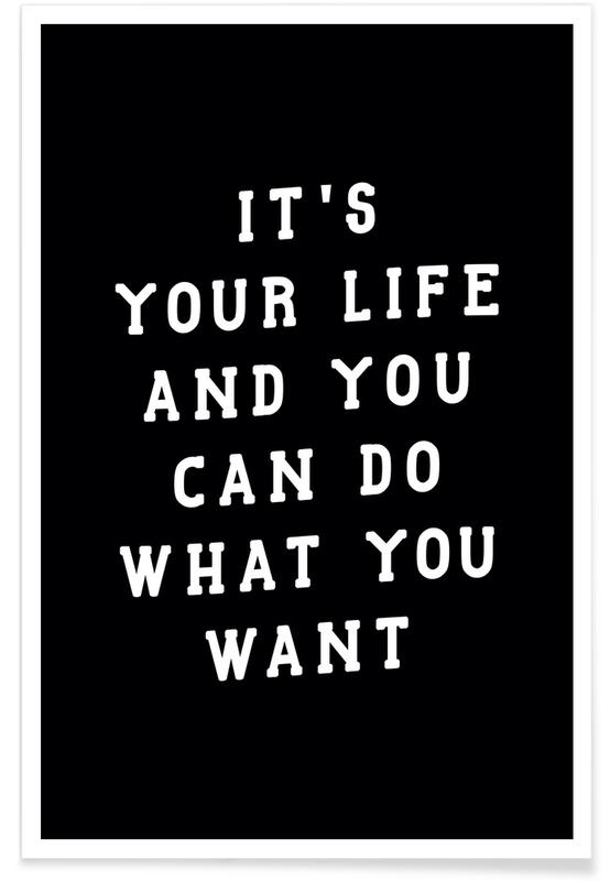 Black & White, Quotes & Slogans, Motivational, Its Your Life Poster