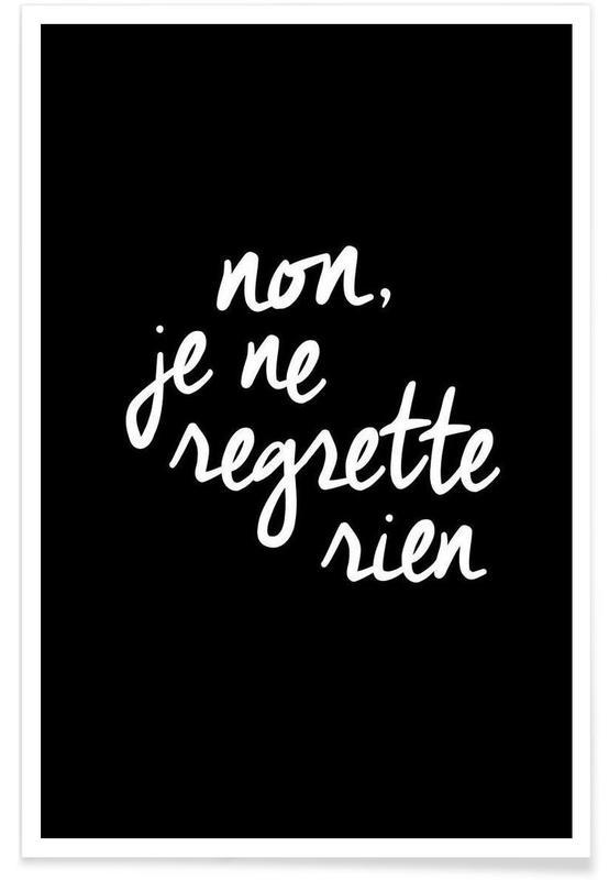 Black & White, Quotes & Slogans, Non Je Ne Regrette Rien Poster