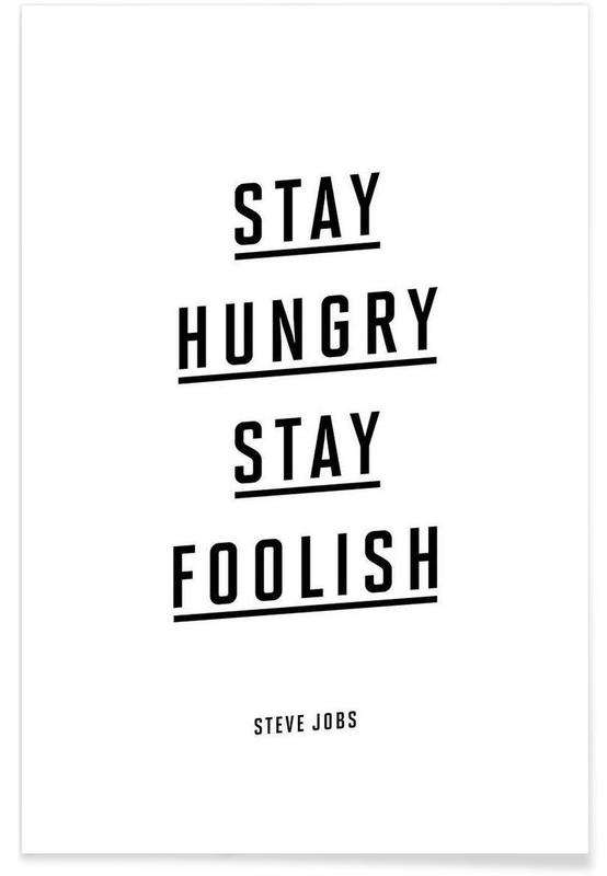 Stay Hungry Stay Foolish Steve Jobs -Poster