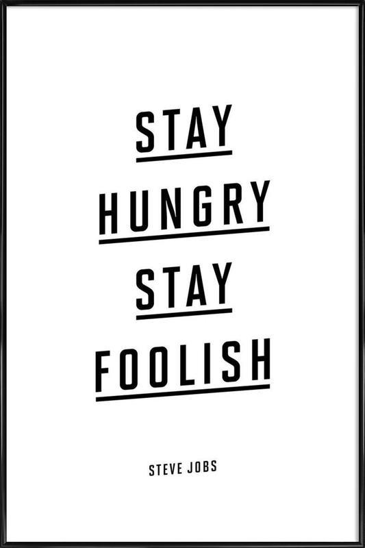 Stay Hungry Stay Foolish Steve Jobs affiche encadrée