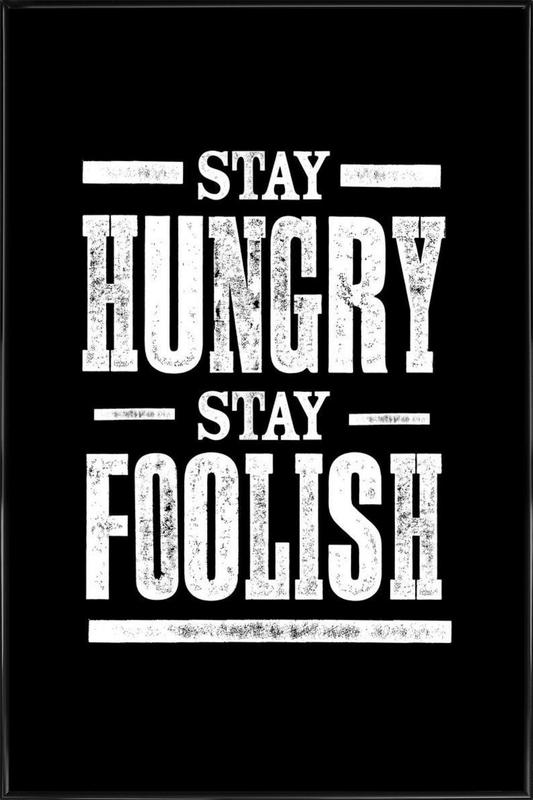 Stay Hungry Stay Foolish Framed Poster