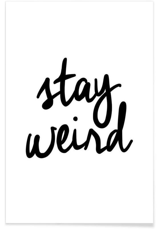 Noir & blanc, Citations et slogans, Stay Weird affiche
