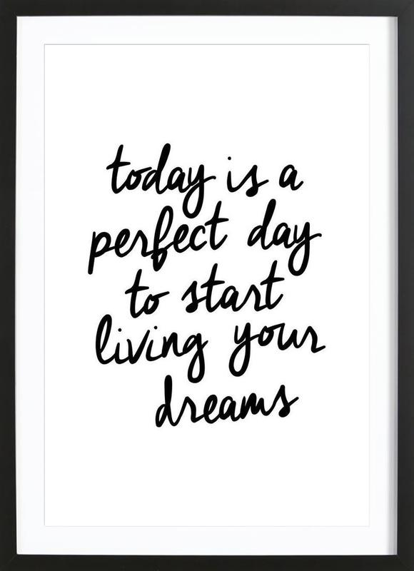 Today is a Perfect Day ingelijste print