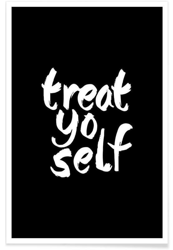 Noir & blanc, Citations et slogans, Treat Yo Self affiche