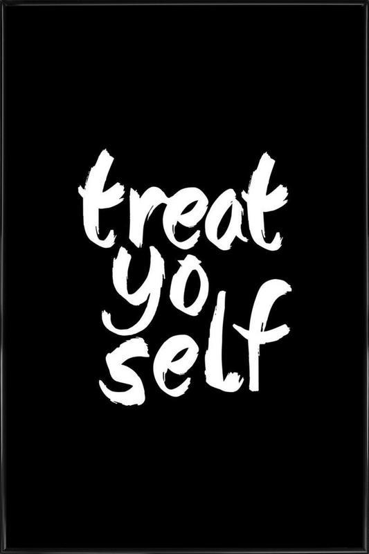 Treat Yo Self ingelijste poster