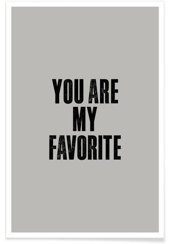 Noir & blanc, Citations et slogans, You Are My Favorite affiche
