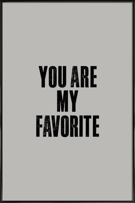 You Are My Favorite -Bild mit Kunststoffrahmen