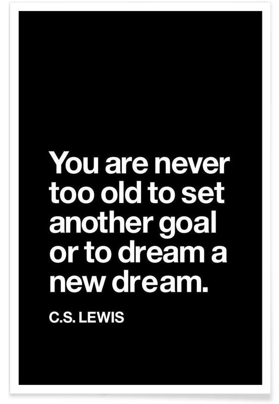 Noir & blanc, Motivation, Citations et slogans, You Are Never Too Old to Set Another Goal affiche