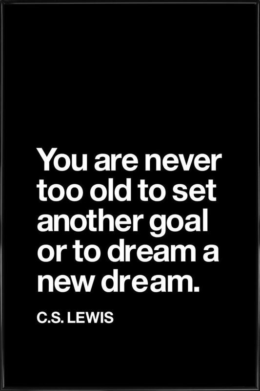 You Are Never Too Old to Set Another Goal -Bild mit Kunststoffrahmen