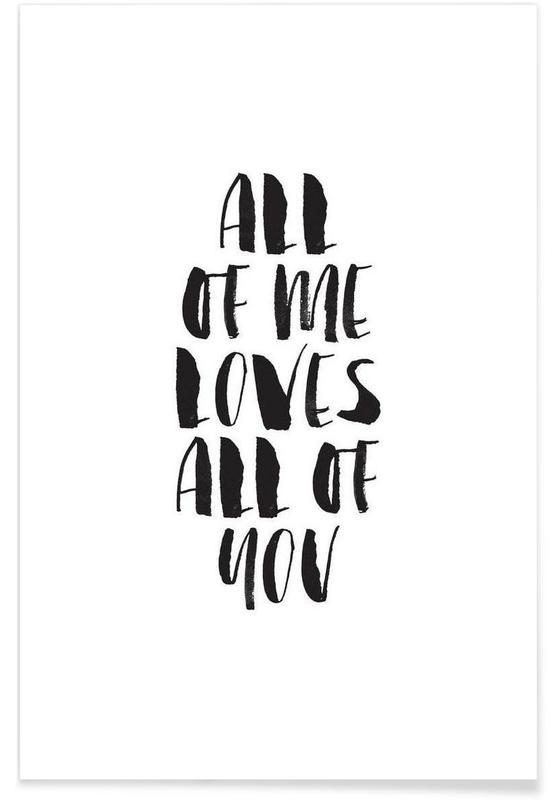 Zwart en wit, Liefdescitaten, Quotes en slogans, All Of Me Loves All Of You poster