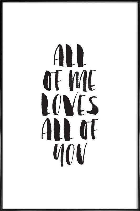 All Of Me Loves All Of You Framed Poster