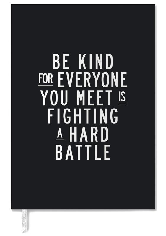 Be Kind For Everyone You Meet Is Fighting A Hard Battle -Terminplaner