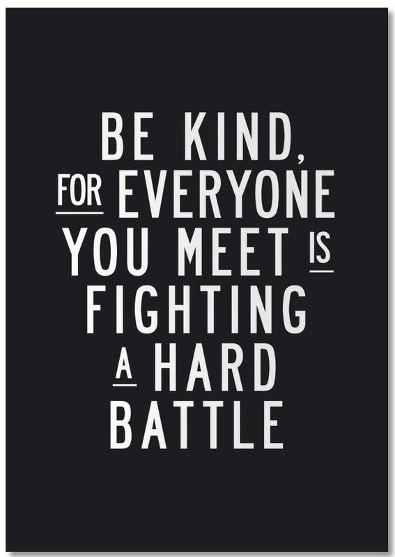 Be Kind For Everyone You Meet Is Fighting A Hard Battle Notebook