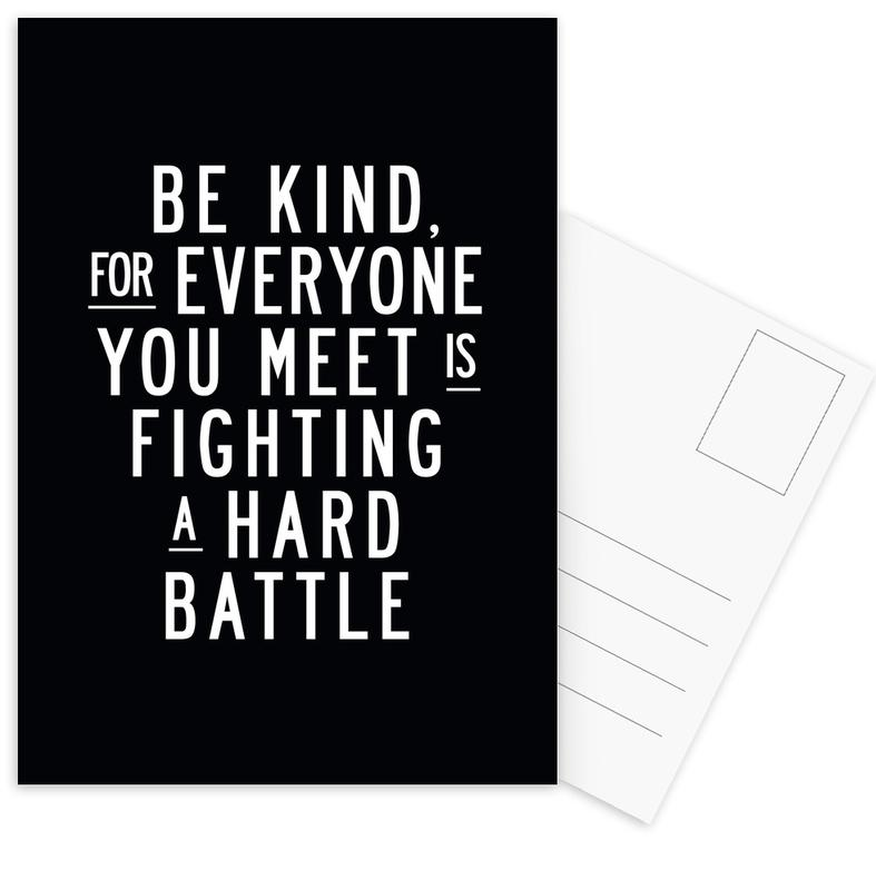 Be Kind For Everyone You Meet Is Fighting A Hard Battle Postcard Set