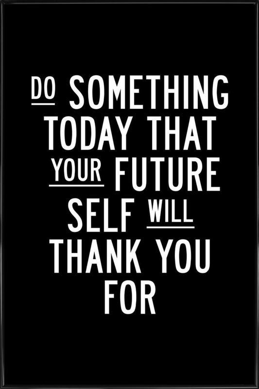Do Something Today Framed Poster