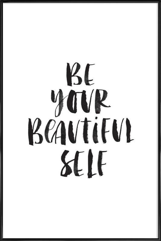 Be Your Beautiful Self -Bild mit Kunststoffrahmen