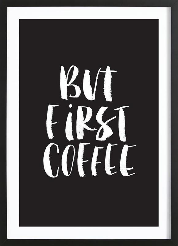 But First Coffee -Bild mit Holzrahmen