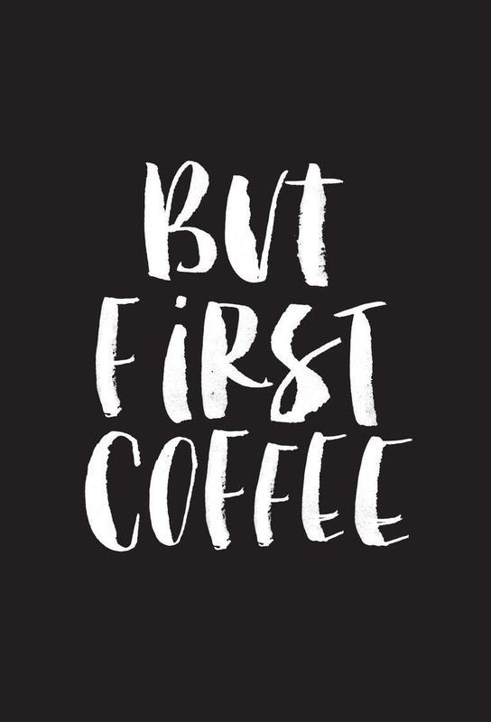 But First Coffee acrylglas print